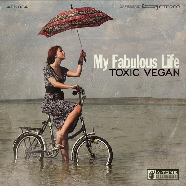 Album art for the ROCK album MY FABULOUS LIFE by TOXIC VEGAN.