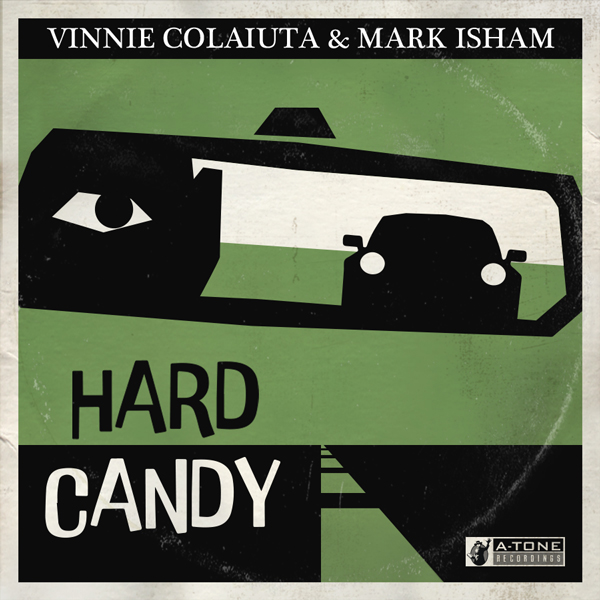 Album art for the ELECTRONICA album HARD CANDY by VINNIE COLAIUTA,MARK ISHAM.