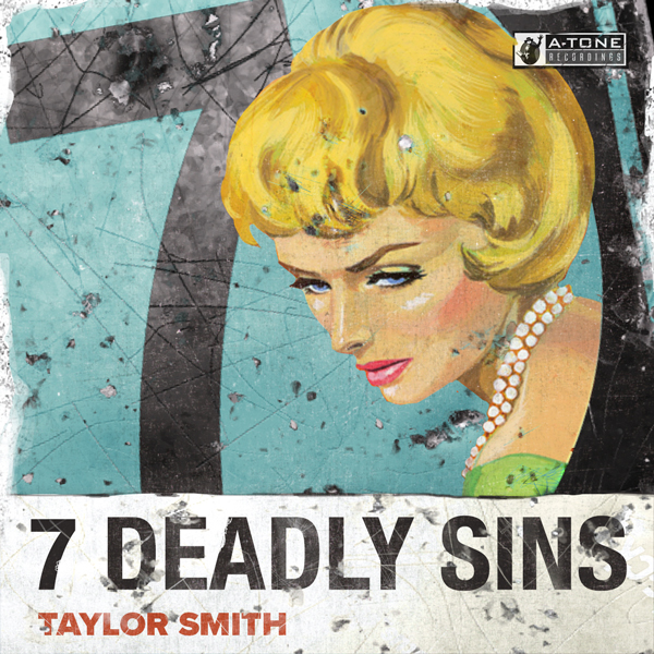 Album art for the JAZZ album 7 DEADLY SINS by TAYLOR SMITH.