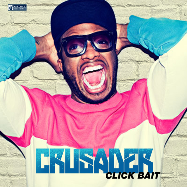 Album art for the HIP HOP album CLICK BAIT by CRUSADER.