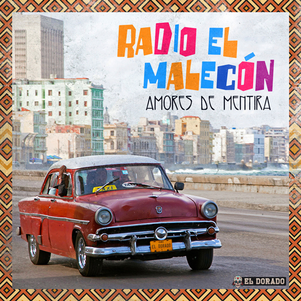 Album art for the LATIN album RADIO EL MALECÓN by AMORES DE MENTIRA.