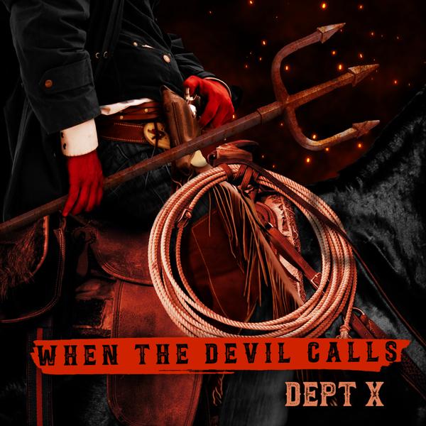 Album art for the HIP HOP album WHEN THE DEVIL CALLS by DEPT. X.