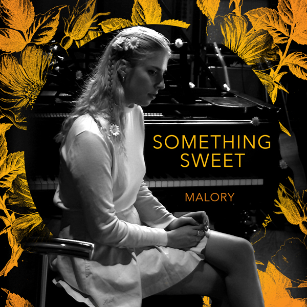 Album art for the POP album SOMETHING SWEET by MALORY.