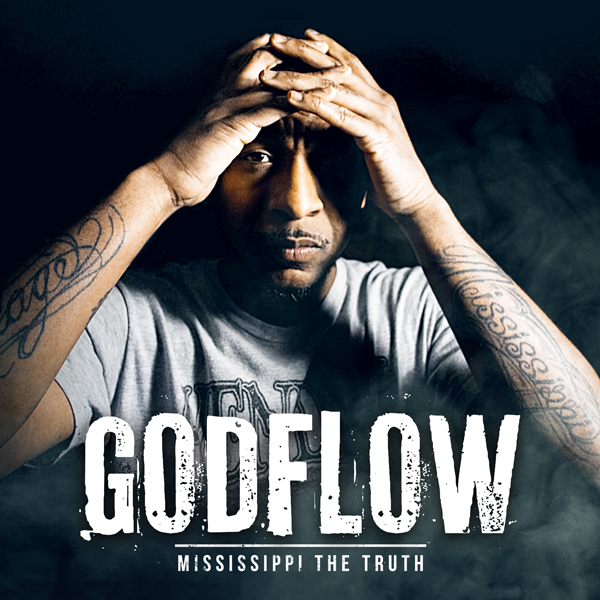 Album art for the HIP HOP album GODFLOW by MISSISSIPPI THE TRUTH.