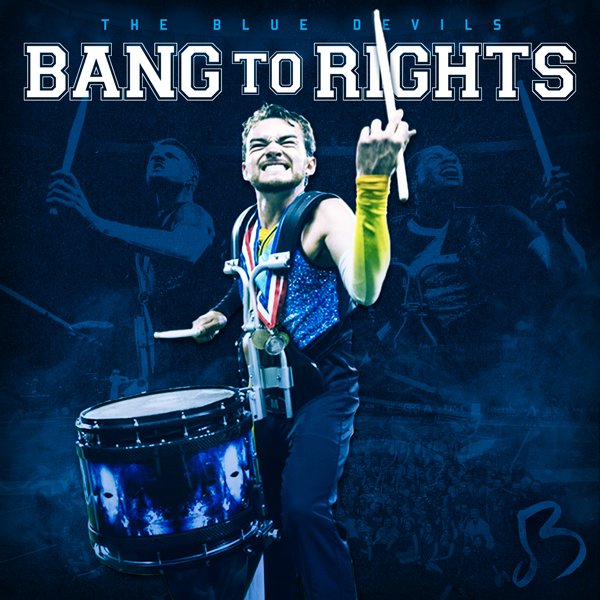 Album art for the MARCHING BAND album BANG TO RIGHTS by THE BLUE DEVILS.