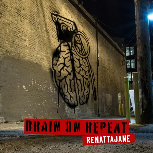 Album art for the ROCK album BRAIN ON REPEAT by RENATTAJANE.