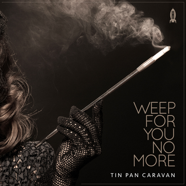 Album art for the JAZZ album WEEP FOR YOU NO MORE by TIN PAN CARAVAN.