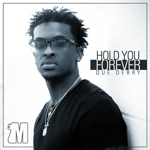 Album art for the R&B album HOLD YOU FOREVER by QUE DERRY.