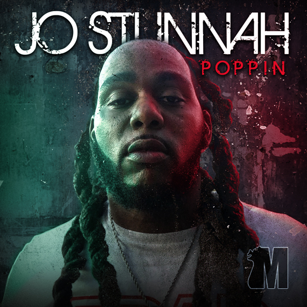 Album art for the HIP HOP album POPPIN' by JO STUNNAH.