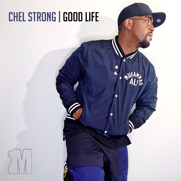 Album art for the HIP HOP album GOOD LIFE by CHEL STRONG.
