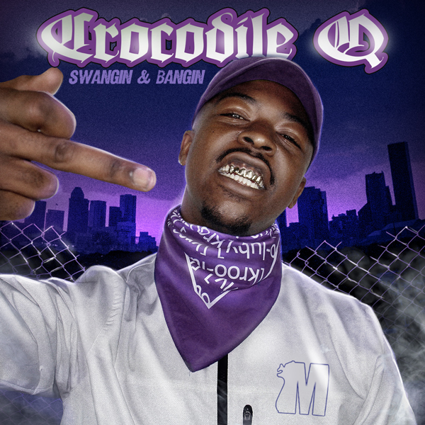 Album art for the HIP HOP album SWANGIN & BANGIN by CROCODILE Q.