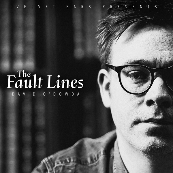 Album art for the POP album THE FAULT LINES by DAVID O'DOWDA.