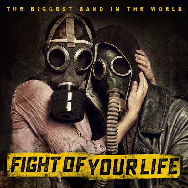 Album art for the ROCK album FIGHT OF YOUR LIFE by THE BIGGEST BAND IN THE WORLD.