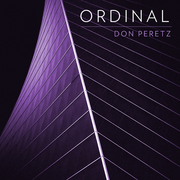 Album art for the ELECTRONICA album ORDINAL by DON PERETZ.