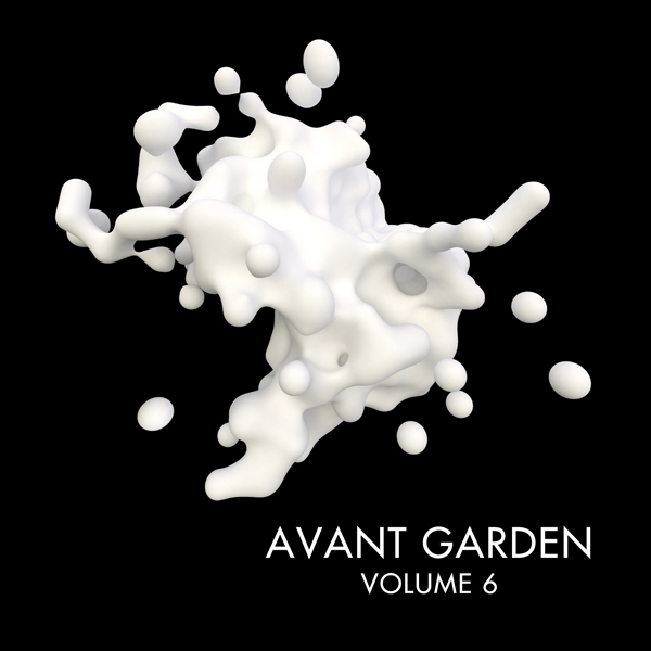 Album art for the ELECTRONICA album AVANT GARDEN VOL.6 by WRITTEN AND PRODUCED BY WRKSHOP.