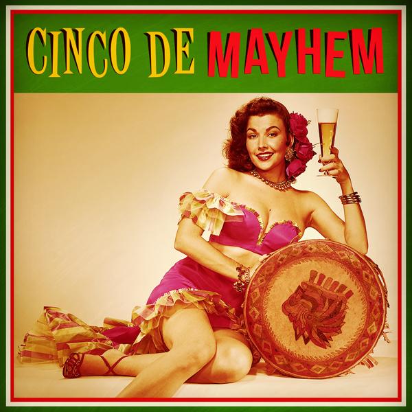 Album art for the WORLD album CINCO DE MAYHEM.