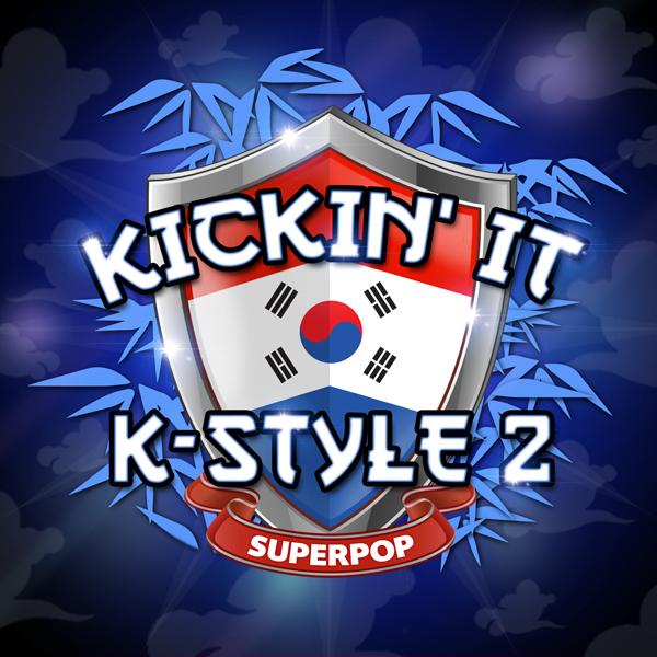 KICKIN' IT K-STYLE 2
