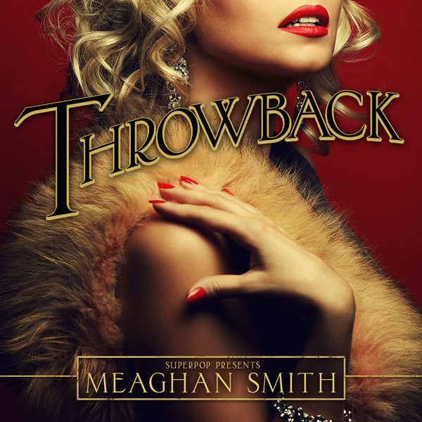 Album art for the POP album THROW BACK by MEAGHAN SMITH.