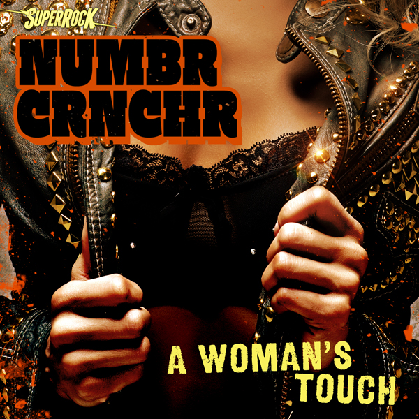 Album art for the ROCK album A WOMAN'S TOUCH by NUMBR CRNCHR.