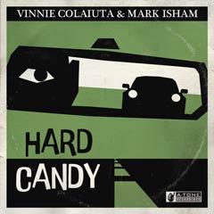 Album art for the ELECTRONICA album HARD CANDY by VINNIE COLAIUTA,MARK ISHAM.