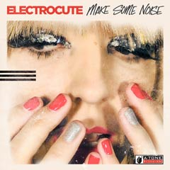 Album art for the POP album MAKE SOME NOISE by ELECTROCUTE.