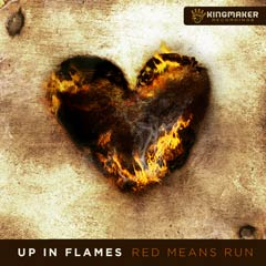 Album art for the POP album UP IN FLAMES by RED MEANS RUN.