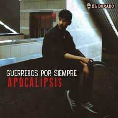 Album art for the HIP HOP album GUERREROS POR SIEMPRE by APOCALIPSIS.