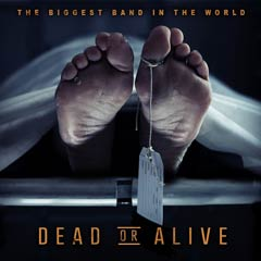 Album art for the ROCK album DEAD OR ALIVE by THE BIGGEST BAND IN THE WORLD.