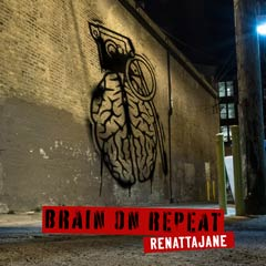 Album art for BRAIN ON REPEAT by RENATTAJANE.