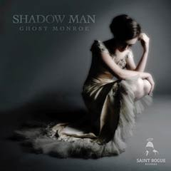 Album art for the ROCK album SHADOW MAN by GHOST MONROE.