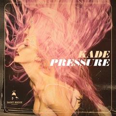 Album art for PRESSURE by KADE.