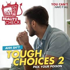 TOUGH CHOICES 2