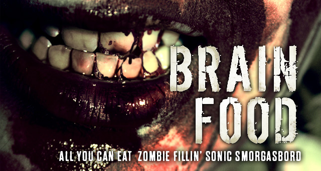 Art for BRAIN FOOD : ALL YOU CAN EAT ZOMBIE FILLIN' SONIC SMORGASBORD.