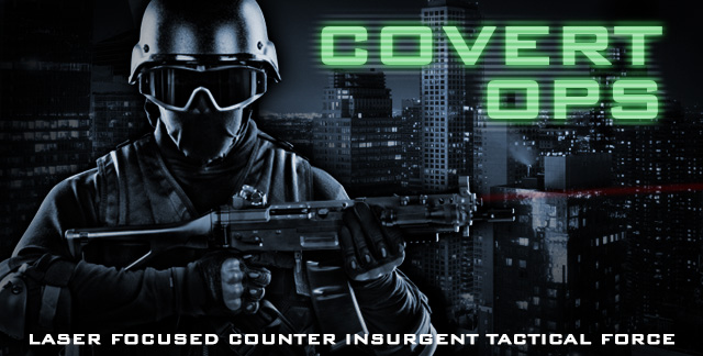 Art for COVERT OPS : LASER FOCUSED COUNTER INSURGENT TACTICAL FORCE.