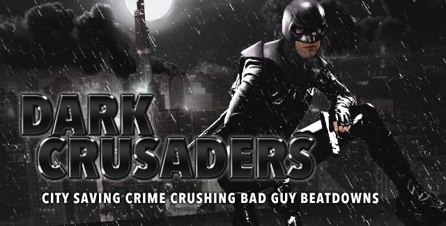 Art for DARK CRUSADERS : CITY SAVING CRIME CRUSHING BAD GUY BEATDOWNS.