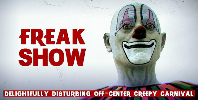Art for FREAK SHOW : DELIGHTFULLY DISTURBING OFF-CENTER CREEPY CARNIVAL.