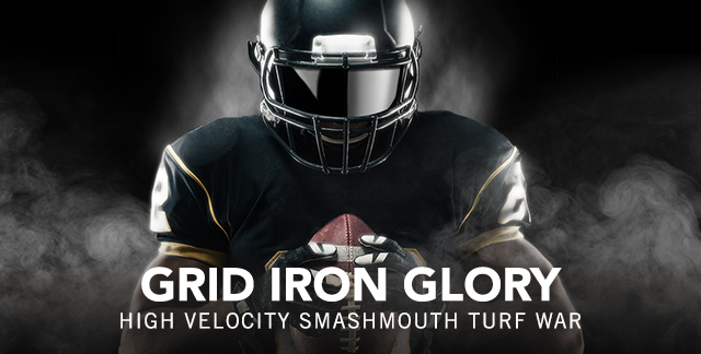 Art for GRID IRON GLORY : HIGH VELOCITY SMASHMOUTH TURF WAR.