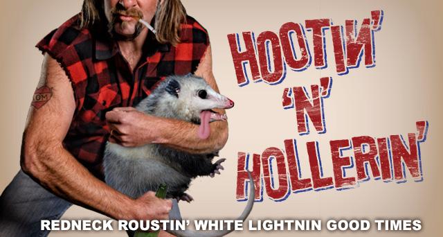 Art for HOOTIN' 'N' HOLLERIN' : REDNECK ROUSTIN' WHITE LIGHTNIN GOOD TIMES.