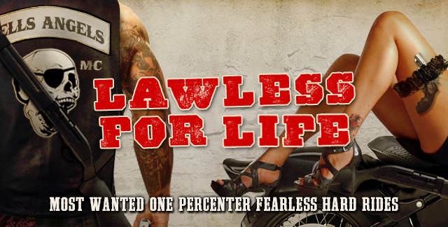 Art for LAWLESS FOR LIFE : MOST WANTED ONE PERCENTER FEARLESS HARD RIDES.