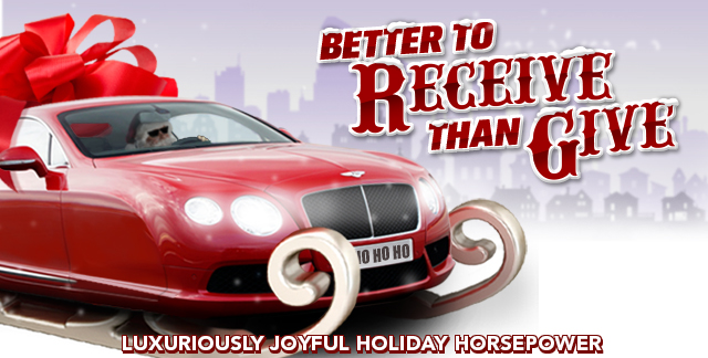 Art for BETTER TO RECEIVE THAN GIVE : LUXURIOUSLY JOYFUL HOLIDAY HORSEPOWER.